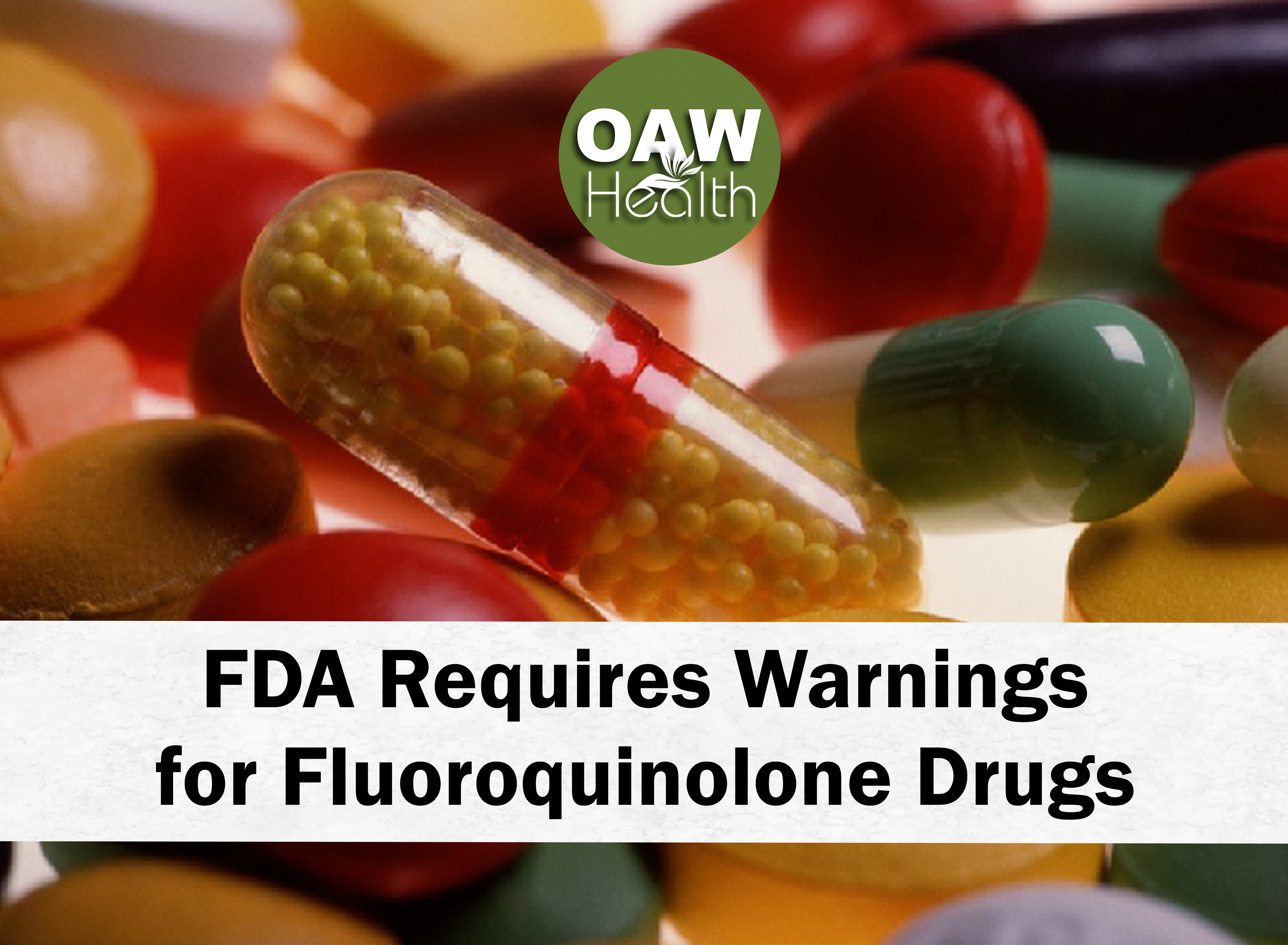 FDA Requires Warnings for Fluoroquinolone Drugs (Cipro, Levaquin, Avelox, Floxin)