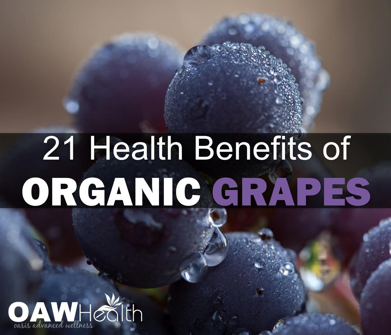 21 Health Benefits of Organic Grapes