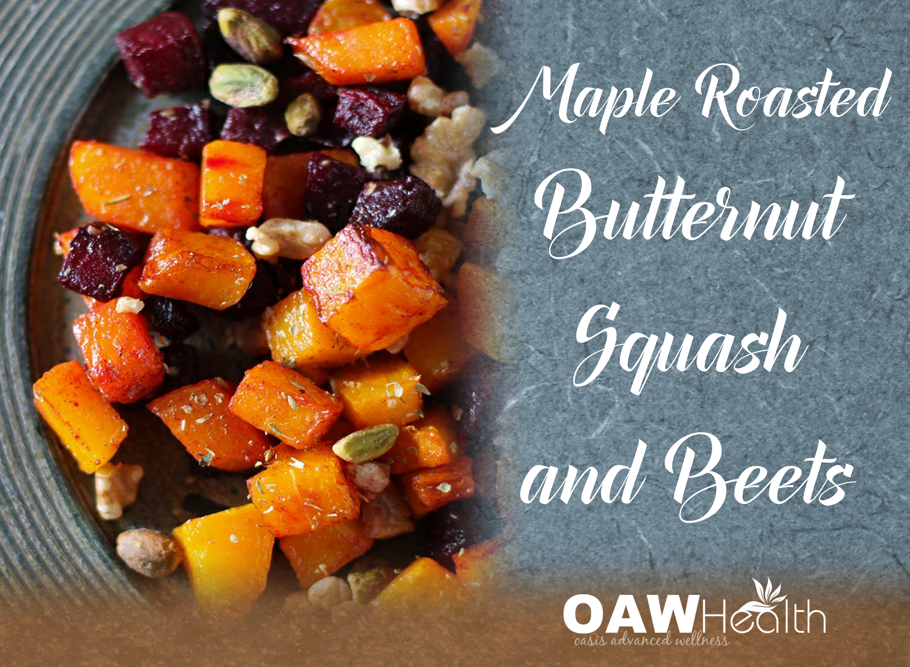 Maple Roasted Butternut Squash and Beets