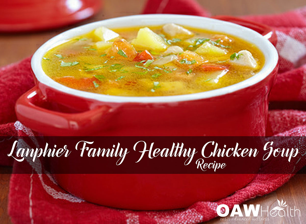 Lanphier Family Hearty & Healthy Chicken Soup