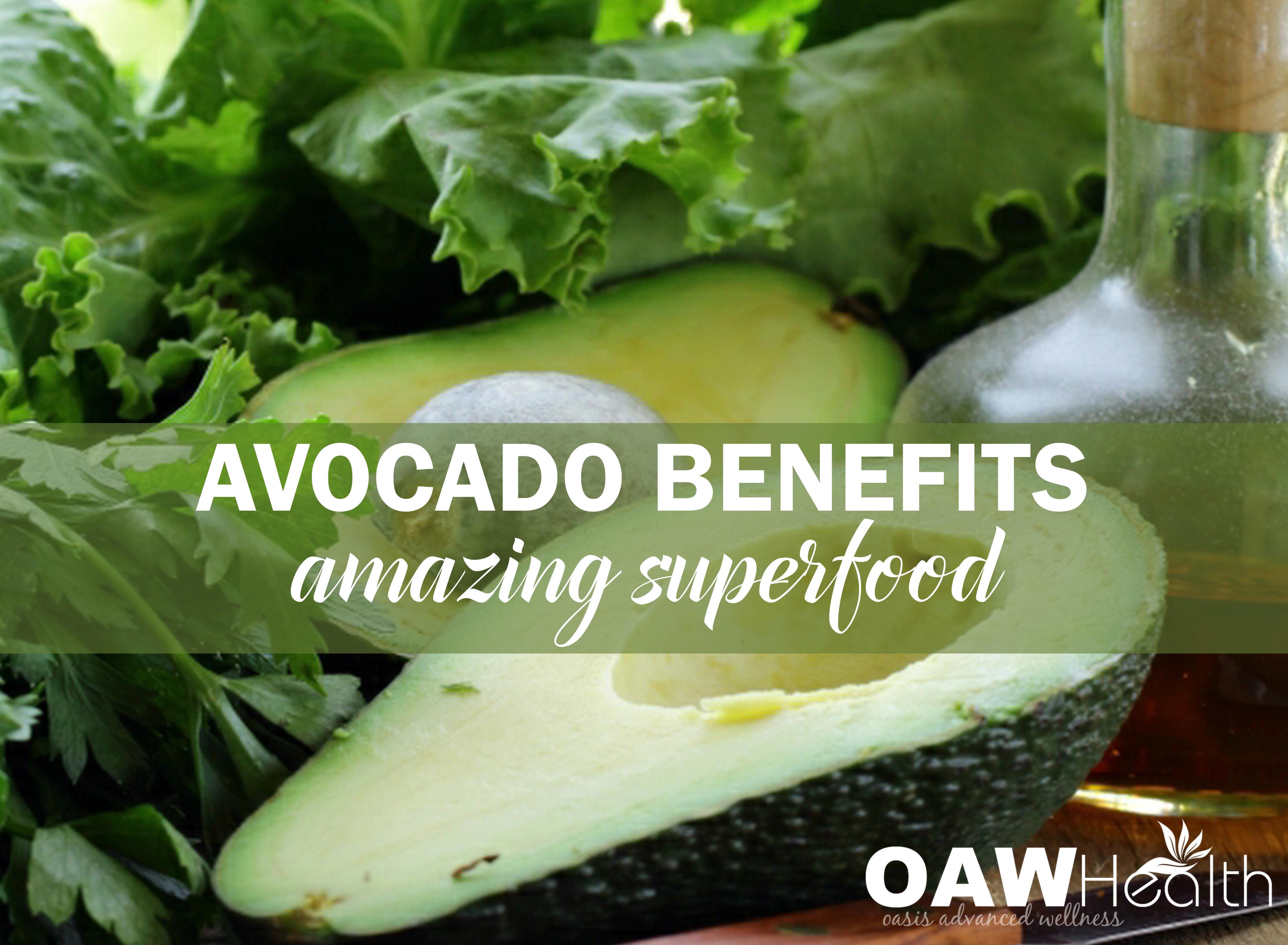 Avocado Benefits – Amazing Superfood
