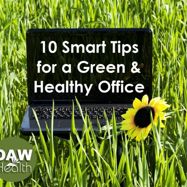 10 Smart Tips for a Green and Healthy Office