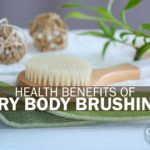 Health Benefits of Dry Body Brushing