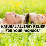 Natural Allergy Relief for Your Achoos