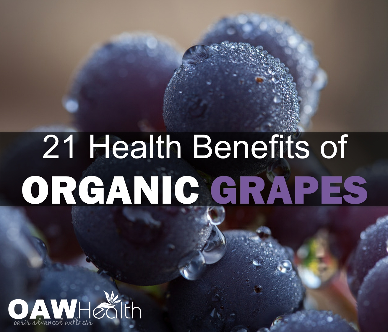 21 Health Benefits of Organic Grapes