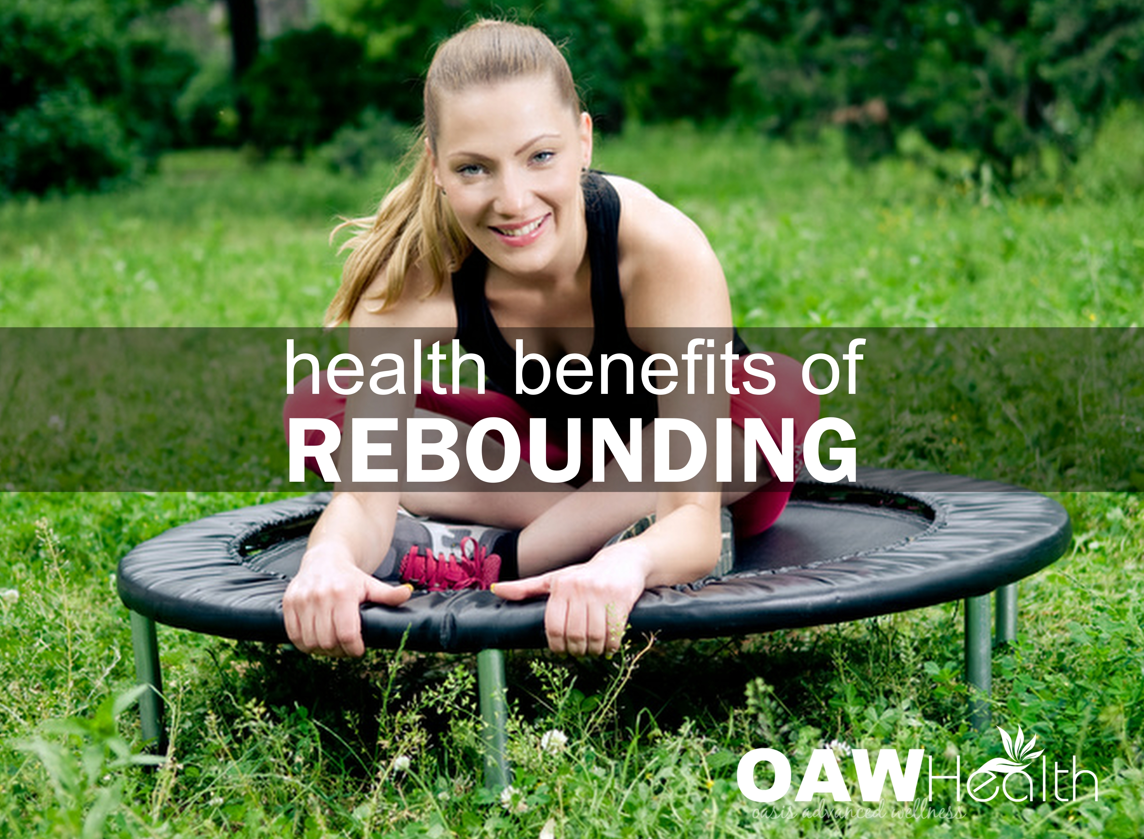 Amazing Health Benefits of Rebounding