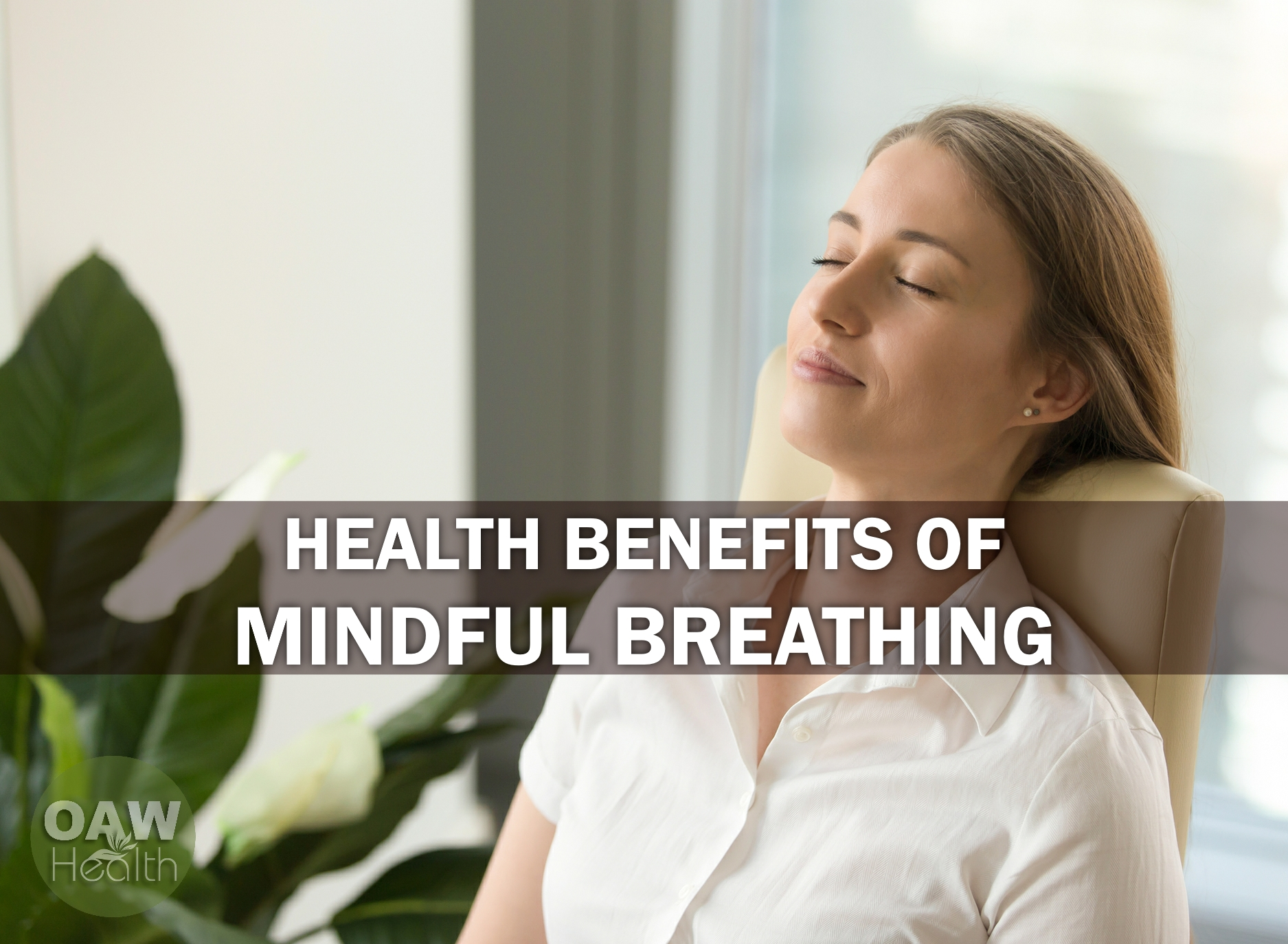 Health Benefits of Mindful Breathing