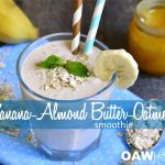 banana-almond butter-oatmeal smoothie