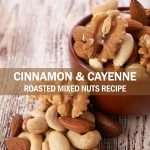 cinnamon and cayenne roasted mix nuts recipe