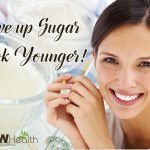 Give up Sugar - Look Younger