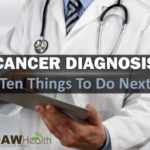 Cancer Diagnosis - Ten Things To Do Next