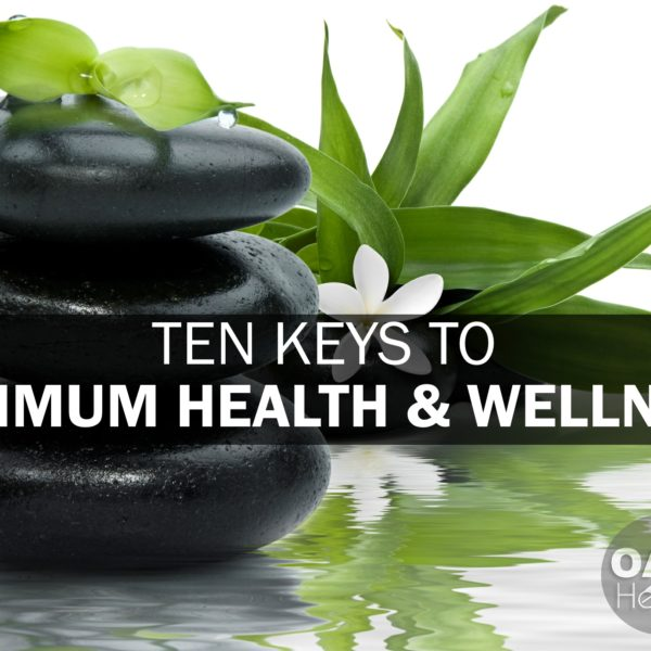 Ten Keys to Optimum Health and Wellness