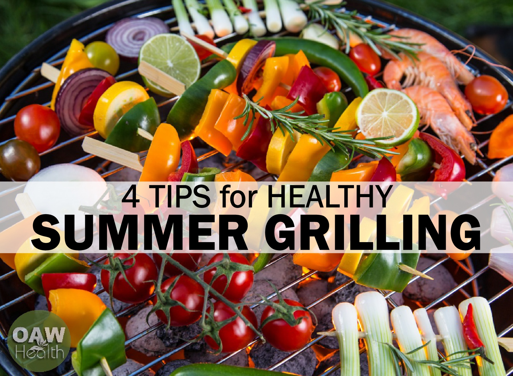 4 Tips for Healthy Summer Grilling