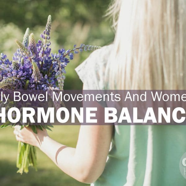 Daily Bowel Movements And Women's Hormone Balance