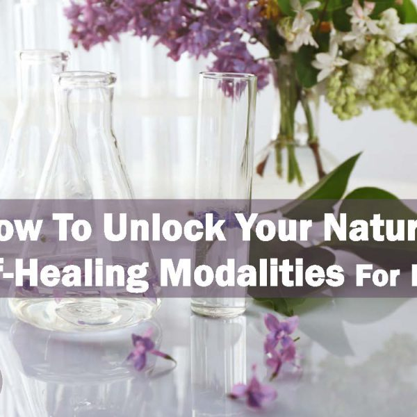 How To Unlock Your Natural Self Healing Modalities For Free
