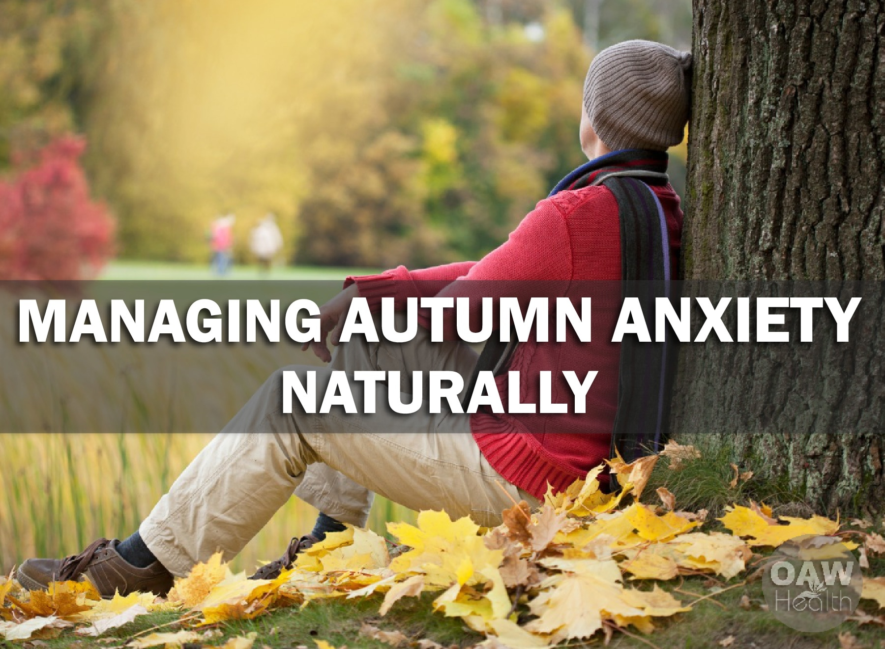 Managing Autumn Anxiety Naturally