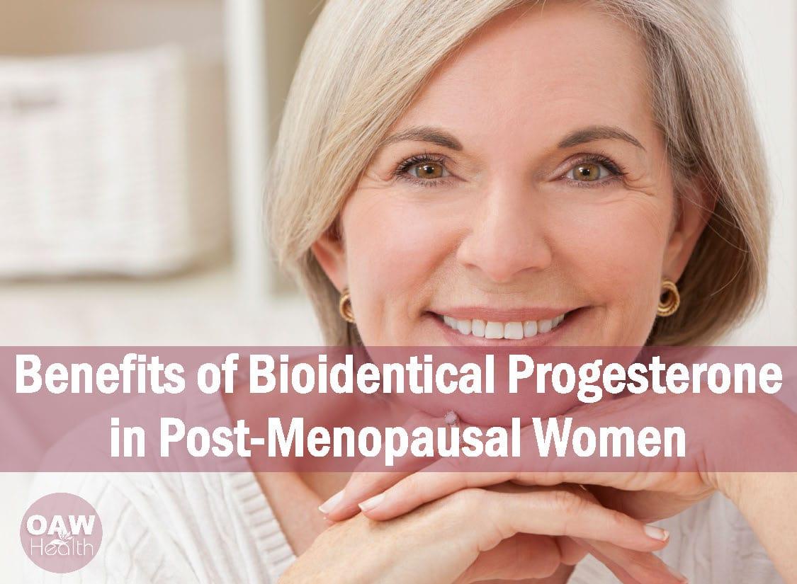 Benefits of Bioidentical Progesterone in Post-Menopausal Women