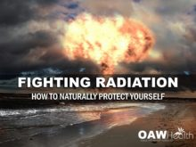 Fighting Radiation – What You MUST Know to Naturally Protect Yourself